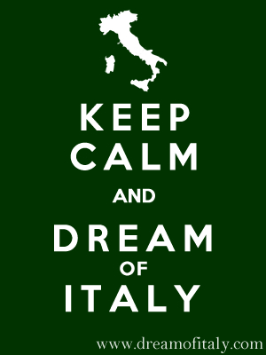 keep calm dream of italy